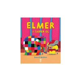 Elmer si Super El - David McKee, editura Pandora