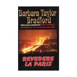 Revedere la Paris - Barbara Taylor Bradford, editura Lider