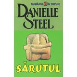 Sarutul - Danielle Steel, editura Lider
