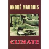 Climate - Andre Maurois, editura Lider