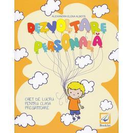 Dezvoltare personala clasa pregatitoare caiet - Alexandra Elena Albota, editura Booklet