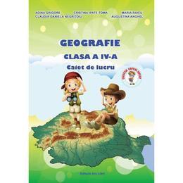 Geografie - Clasa a 4-a - Caiet de lucru - A. Grigore, C. Ipate-Toma, C. Negritoiu, A. Anghel, M. Raicu, editura Ars Libri
