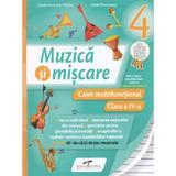 Muzica si miscare - Clasa a 4-a - Caiet multifunctional - Lacramioara-Ana Pauliuc, Costin Diaconescu, editura Cd Press