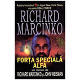 Forta speciala Alfa - Richard Marcinko, editura Orizonturi