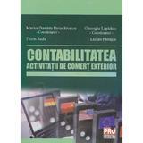 Contabilitatea activitatii de comert exterior - Marius Dumitru Paraschivescu, Lucian Patrascu, editura Pro Universitaria