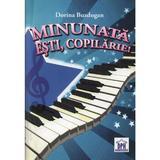 Minunata esti, Copilarie! + CD - Dorina Buzdugan, editura Didactica Publishing House