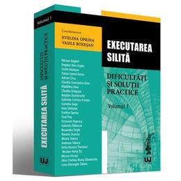 Executarea silita. Dificultati si solutii practice vol.1 - Evelina Oprina, Vasile Bozesan, editura Universul Juridic
