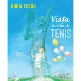Viata in ritm de tenis - Horia Tecau, editura Curtea Veche