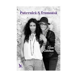 Puternica si frumoasa - Anca Radulescu, editura For You