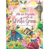 Cele mai frumoase povesti de Fratii Grimm, editura Arc