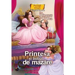 Printesa si bobul de mazare. The Princess and the Pea, editura Steaua Nordului