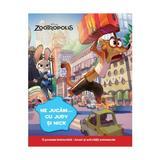 Disney: Zootropolis - Ne jucam... cu Judy si Nick, editura Litera