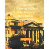 O cronica a Teatrului National Mihai Eminescu din Chisinau 1918-1930, editura Cartier