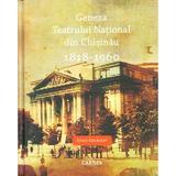 Geneza Teatrului National din Chisinau 1818-1960, editura Cartier