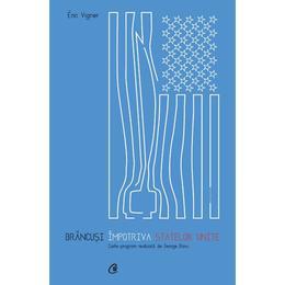 Brancusi impotriva Statelor Unite - Eric Vigner, George Banu, editura Curtea Veche