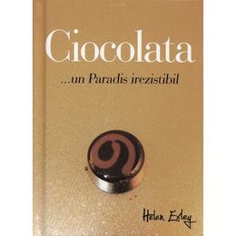 Ciocolata... Un paradis irezistibil, editura Helen Exley