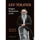 Despre Dumnezeu si om - Lev Tolstoi, editura Humanitas