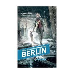 Berlin Vol.3: Batalia din Gropius - Fabio Geda, Marco Magnone, editura Corint