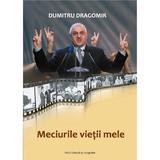 Meciurile vietii mele - Dumitru Dragomir, editura Paco