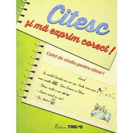 Citesc si ma exprim corect! Cls 1 caiet de studiu - Aurelia Barbulescu, editura Trend