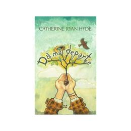 Da mai departe - Catherine Ryan Hyde, editura Pandora