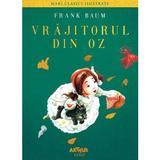 Vrajitorul din Oz - Frank Baum, editura Grupul Editorial Art