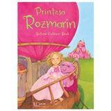 Printesa Rozmarin - Betina Gotzen-Beek, editura Univers Enciclopedic