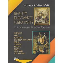 Beauty, Elegance, Creativity - Roxana Florina Popa, editura Limes