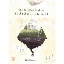 Stapanii climei - Tim Flannery, editura Seneca