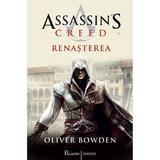 Assassin's Creed. Renasterea - Oliver Bowden, editura Paladin