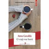 O viata mai buna - Anna Gavalda, editura Polirom