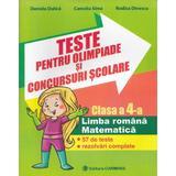 Teste pentru olimpiade si concursuri scolare - Clasa a 4-a - Romana, Matematica - Daniela Dulica, Camelia Sima, Rodica Dinescu, editura Carminis