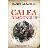 Calea dragonului - Daniel Abraham, editura Paladin