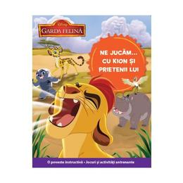 Ne jucam... cu Kion si prietenii lui - Disney Garda Felina, editura Litera