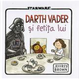 Darth Vader si fetita lui - Jeffrey Brown - StarWars, editura Litera