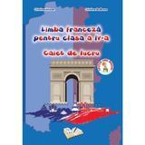 Franceza - Clasa a 4-a - Caiet de lucru - Cristina Voican, Cristina Bolbose, editura Ars Libri