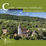 Cetati si biserici fortificate- romania - calator prin tara mea