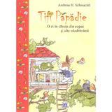 Tifi Papadie. O zi in casuta din copac si alte nazdravanii - Andreas H. Schmachtl, editura Didactica Publishing House