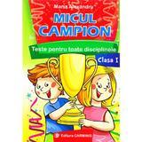 Micul campion cls 1 Teste pentru toate disciplinele - Maria Alexandru, editura Carminis