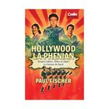 Hollywood la Phenian - Paul Fischer, editura Corint
