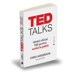 TED Talks. Ghidul oficial TED pentru vorbit in public - Chris Anderson, editura Publica