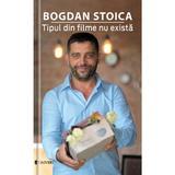 Tipul din filme nu exista - Bogdan Stoica, editura Univers