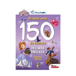 Sofia Intai - Primele mele 150 de cuvinte in limba engleza. Dictionar ilustrat, editura Litera