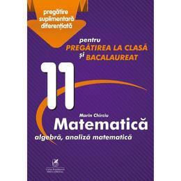 Matematica - Clasa 11 - Marin Chirciu, editura Cartea Romaneasca