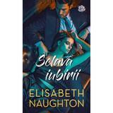 Sclava iubirii - Elisabeth Naughton, editura Lira