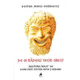 De ce radeau vechii greci? - Despina Mincu-Georgescu, editura Tracus Arte
