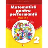 Matematica pentru performanta - Clasa 2 - Alina Bratosin, Alina Danciu, editura Litera
