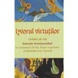 Izvorul virtutilor. Omilii despre rugaciune - Antonie Ieromonahul, editura Egumenita