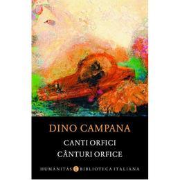 Canturi orfice - Dino Campana, editura Humanitas