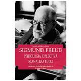Psihologia colectiva si analiza eului - Sigmund Freud, editura Cartex